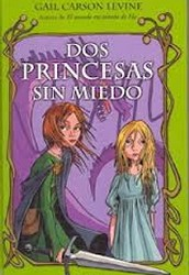 """Dos princesas sin miedo"" de Gail Carson Levine"