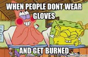 Yes. Gloves make your hands sweat.