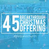 Breakthrough 45 Christmas Offering
