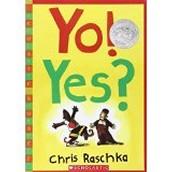 Yo! Yes? ~ Chris Raschka