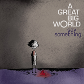 Song 2 Say Something A Great Big World