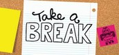 Lets Take A Break!