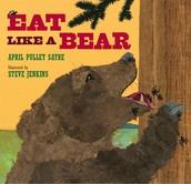 Eat Like a Bear by April Pulley Sayre (Grades K-3)