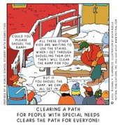 REMEMBER: CLEARING A PATH FOR PEOPLE WITH SPECIAL NEEDS CLEARS THE PATH FOR EVERYONE!