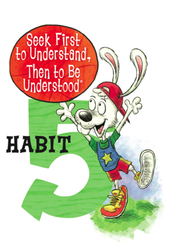 Leader in Me- Habit 5 Seek First to Understand, Than to be Understood