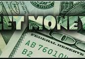 Get alot of money