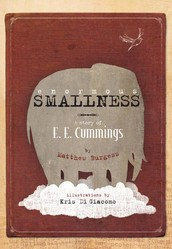 Enormous Smallness: The Story of E.E. Cummings by Matthew Burgess