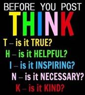 6. Think before you post.