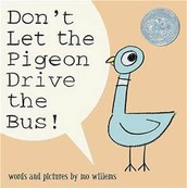 """Don't Let the Pigeon Drive the Bus"" By: Mo Willems"