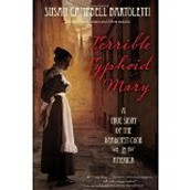 Terrible Typhoid Mary:  A True Story of the Deadliest Cook in  America by Susan Campbell  Bartoletti