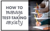 How to Manage Test-Taking Anxiety