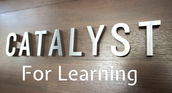 Technology: A Catalyst for Learning           by: S.Blankenship