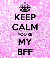 Your my B.F.F