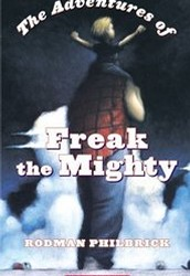 Freak the Mighty By:Rodman Philbrick