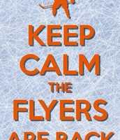 Keep Calm because the Flyers are back