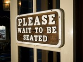 When you get there and get seated you should..