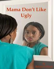 Mama Don't Like Ugly by Rekaya Gibson