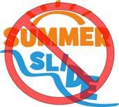 Don't let the summer slide get YOU!