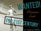 Wanted! Renaissance Leader for 21st Century