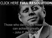 """Those who dare to fail miserably can achieve greatly"""
