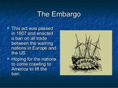 Cause #2- Economic problems: Embargo of 1807