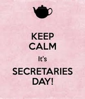 HAPPY SECRETARIES DAY - WEDNESDAY, APRIL 22