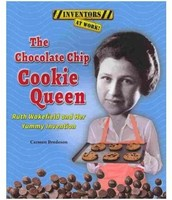 The Chocolate Chip Cookie Queen: Ruth Wakefield and Her Yummy Invention