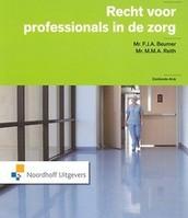Recht voor professionals in de zorg/ F.J.A. Beumer en Maarten Reith