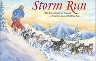 Storm Run: The Story of the First Woman to Win the Iditarod Trail Sled Dog Race