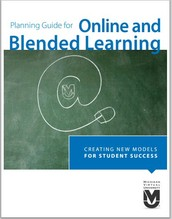 Planning Guide for Creating ne w M o d e l s  for Student SucceS S Online and  Blended Learning