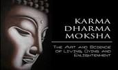 Dharma, Karma, and Moksha (Nirvana)
