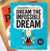 Zen Pencils : cartoon quotes from inspirational folks (v. 1) & Dream the impossible dream (v. 2) by Gavin Than