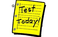 TEST TODAY!