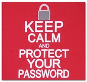 Protect your passwords never share your passwords use strong passwords