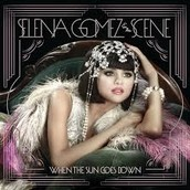 Selena Gomez and The Scene, When the Sun Goes Down