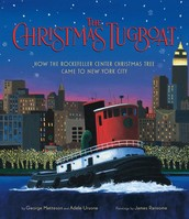 The Christmas Tugboat: how the Rockefeller Center Christmas tree came to New York by George Matteson