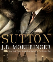 Sutton by JR Moehringer