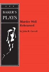 Murder Well Rehearsed