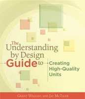 Understand-ing by Design: Guide to Creating High Quality Units