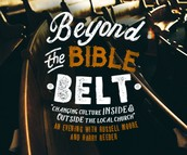 Beyond the Bible Belt:  Changing Culture Inside & Outside the Local Church