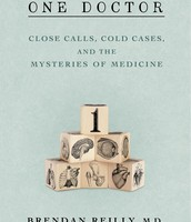 One Doctor: Close Calls, Cold Cases and the Mystery of Medicine