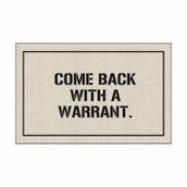 The fourth amendment Have a search warrant