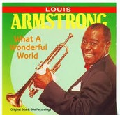 What A Wonderful World- Louis Armstrong