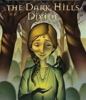 The Dark Hills Divide by Patrick Carman