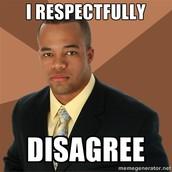 DISAGREEING RESPECTFULLY