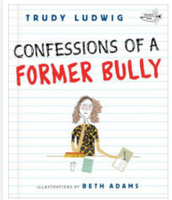 Confessions of a Former Bully, Trudy Ludwig ($8.00)