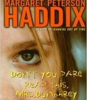 Don't You Dare Read This Mrs. Dunphrey by Margaret Peterson Haddix
