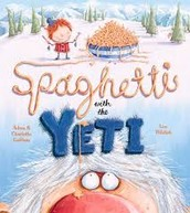 Spaghetti with the Yeti by Adam and Charlotte Guillain