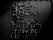 I believe in changing the future