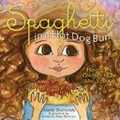 Spaghetti on a Hot Dog Bun by Maria Dismondy